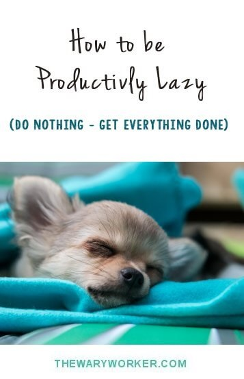 How to be lazy and be productive