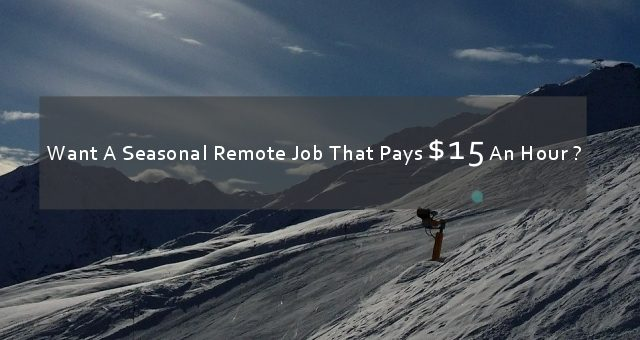 This Seasonal Remote Job Pays $15/Hour To Get People On The Slopes