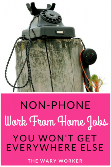 Non-Phone Work At Home Jobs You Won't Get Everywhere Else - The Wary