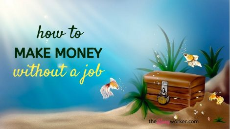 How To Make Money Without A Job