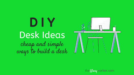 DIY Desk Ideas: Easy Ways To Build A Desk