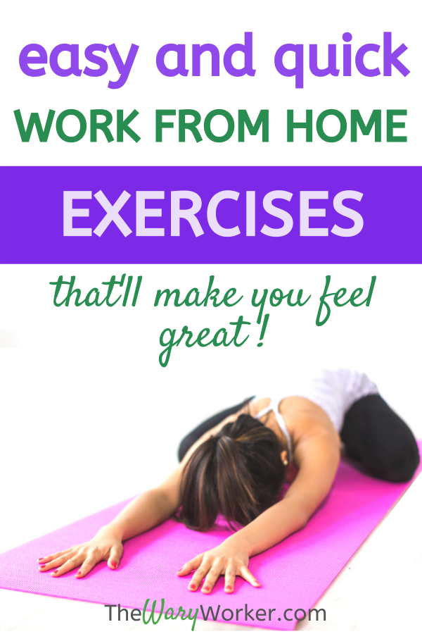Work from home exercises that are easy and quick to do.