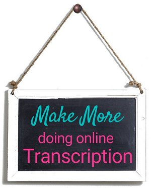 Make More Money Doing Online Transcription