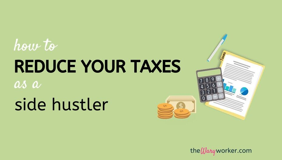 How To Reduce Your Taxes As A Side Hustler