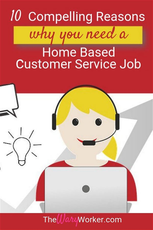 Why You Need A Home Based Customer Service Job