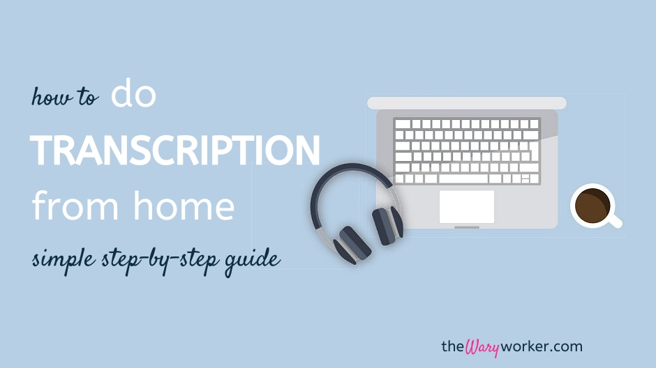 How To Do Transcription From Home