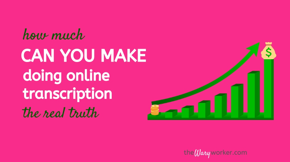 How Much Can you Make Doing Online Transcription ?