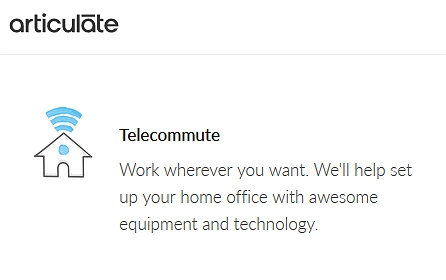 Jobs with Articulate include office set-up, equipment,a nd technology.